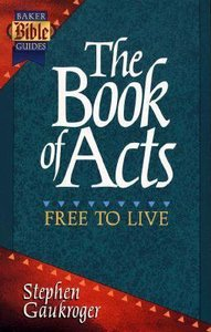 Book of Acts (Baker Bible Guides Series)