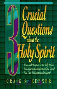 3 Crucial Questions About the Holy Spirit