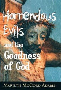 Horrendous Evil and the Goodness of God