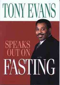 Fasting (Tony Evans Speaks Out Series)