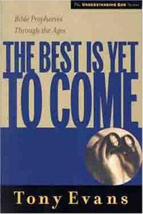 The Best is Yet to Come (Understanding God Series)