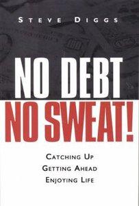 No Debt, No Sweat!