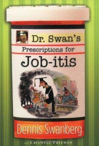 Dr Swans Prescriptions For Job-Itis