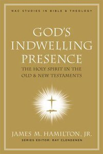 Gods Indwelling Presence (#01 in New American Commentary Studies In Bible And Theology Series)