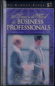 90 Days in the Word For Business Professionals (One Minute Bible Series)