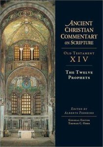 The Accs OT: Twelve Prophets (Ancient Christian Commentary On Scripture: Old Testament Series)