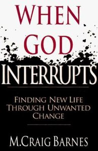 When God Interrupts: Finding New Life Through Unwanted Change