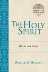 The Holy Spirit (#05 in Christian Foundations Series)