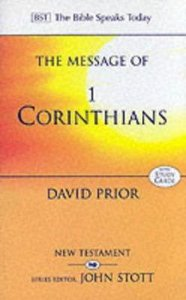The Message of 1 Corinthians (Bible Speaks Today Series)