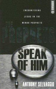 The Prophets Speak of Him