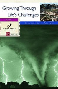 Growing Through Lifes Challenges (Fisherman Bible Studyguide Series)