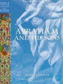 Abraham and His Sons (Bible Wisdom For Today Series)