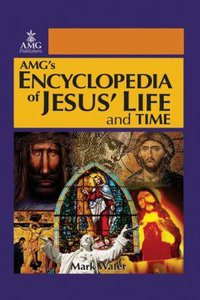 Amgs Encyclopedia of Jesus Life and Time