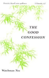 The Good Confession (#02 in Basic Lessons Series)