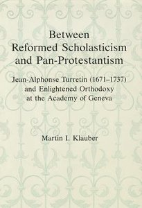 Between Reformed Scholasticism and Pan-Protestantism