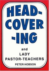 Head Covering and Lady Pastor-Teachers