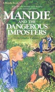 Dangerous Imposters (#23 in Mandie Series)