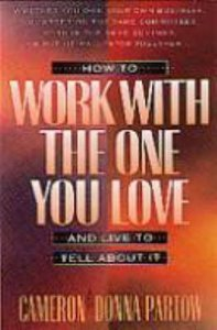 How to Work With the One You Love