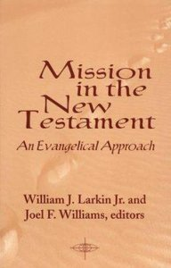 Mission in the New Testament Evangelical Approach