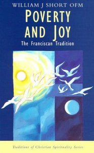 Poverty and Joy (Traditions Of Christian Spirituality Series)