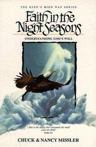 Faith in the Night Seasons; Understanding Gods Will