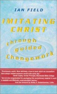 Imitating Christ Through Guided Changework
