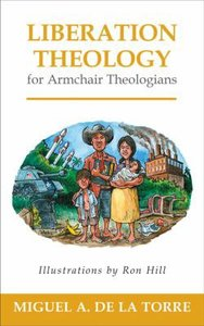 Liberation Theology For Armchair Theologians (Armchair Theologians Series)