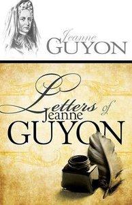 Letters of Jeanne Guyon