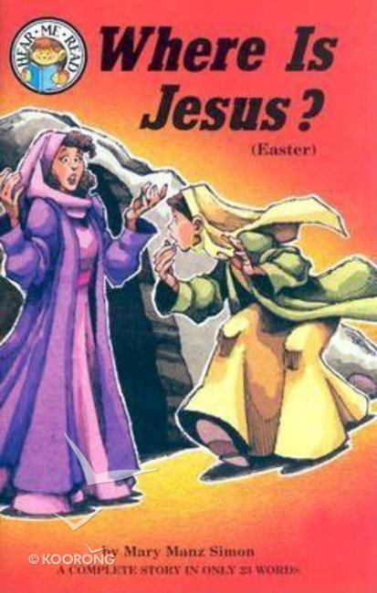 Buy Where Is Jesus Hear Me Read Series By Mary Manz Simon Online