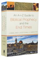 An A-Z Guide to Biblical Prophecy and the End Times