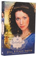 Rebekah (#02 in Wives Of Patriarchs Series)