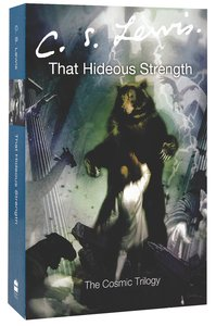 That Hideous Strength (#03 in Cosmic Trilogy Series)