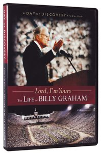 Lord, Im Yours - the Life of Billy Graham
