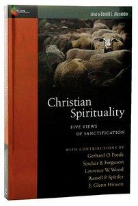 Five Views: Christian Spirituality (Spectrum Series)