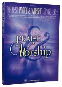 Best Praise and Worship Songs Ever, the (Music Book) (Easy Piano)