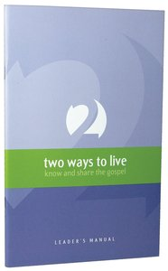 Two Ways to Live (Leaders Manual)