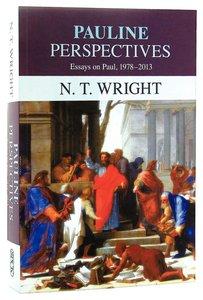 Pauline Perspectives: Essays on Paul 1978-2013