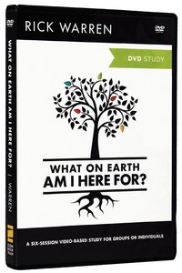 What on Earth Am I Here For? (DVD Study) (The Purpose Driven Life Series)