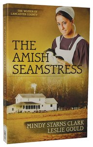 The Amish Seamstress (#04 in The Women Of Lancaster County Series)