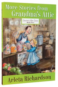 More Stories From Grandmas Attic