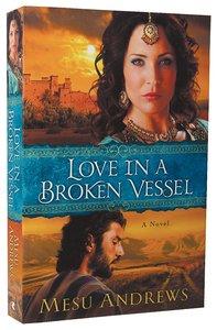 Love in a Broken Vessel (#03 in Treasures Of His Love Series)