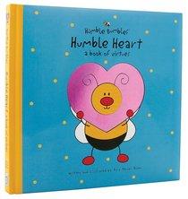 Humble Bumbles: Humble Heart - a Book of Virtues