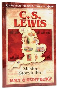 C.S. Lewis - Master Storyteller (Christian Heroes Then & Now Series)