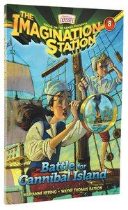 Battle For Cannibal Island (#08 in Adventures In Odyssey Imagination Station Series)