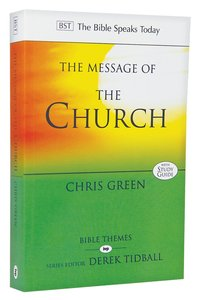 Message of the Church, The: Assemble the People Before Me (Bible Speaks Today Themes Series)