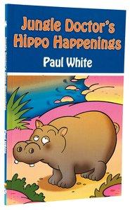 Hippo Happenings (#04 in Jungle Doctor Animal Stories Series)