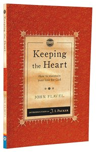 Keeping the Heart: How to Maintain Your Love For God (Christian Heritage Puritan Series)