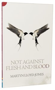 Not Against Flesh and Blood: Ephesians 6