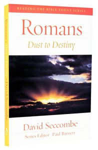 Romans - Dust to Destiny (2013) (Reading The Bible Today Series)