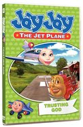 Trusting God (#06 in Jay Jay The Jet Plane Series)